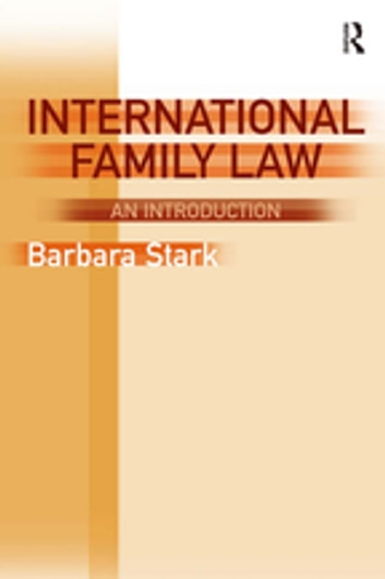 International Family Law - An Introduction ebook by Barbara Stark