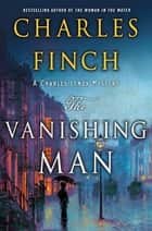 The Vanishing Man - A Prequel to the Charles Lenox Series ebook by Charles Finch
