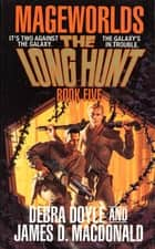 The Long Hunt ebook by Debra Doyle,James D. Macdonald