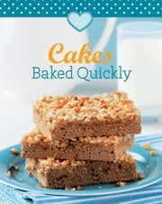 Cakes Baked Quickly - Our 100 top recipes presented in one cookbook ebook by Naumann & Göbel Verlag