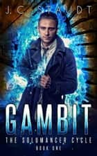 Gambit: An Urban Fantasy Novel ebook by J.C. Staudt