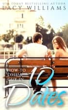 How to Lose a Guy in 10 Dates ebook by Lacy Williams