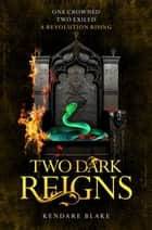 Two Dark Reigns ekitaplar by Kendare Blake