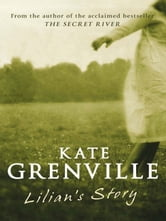 Lilian's Story ebook by Kate Grenville