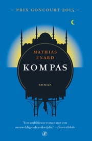 Kompas ebook by Mathias Enard, Katrien Vandenberghe