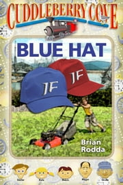 Cuddleberry Cove: Blue Hat ebook by Brian Rodda