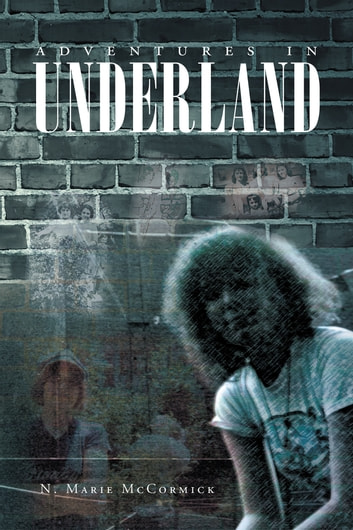 Adventures In Underland ebook by N. Marie McCormick