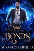 Bonds - A Royal States Novel ebook by