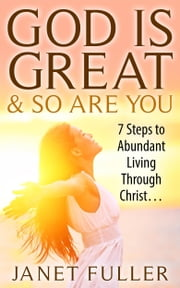 God is Great & So are You... ebook by Janet Fuller