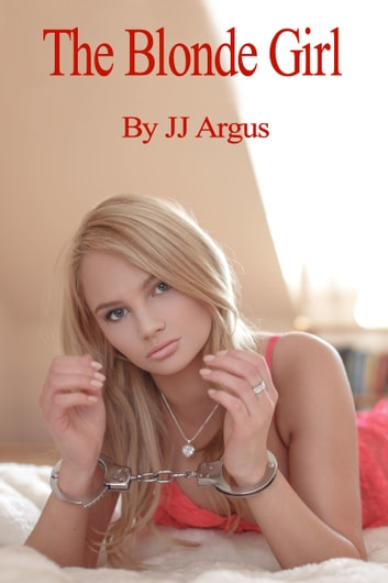 The Blonde Girl ebook by JJ Argus
