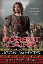 The Forest Laird - A Tale of William Wallace ebook by Jack Whyte