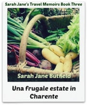 Una frugale estate in Charente ebook by Sarah Jane Butfield