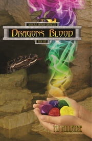 Dragon's Blood: Denicalis Dragon Chronicles - Book One ebook by MJ Allaire