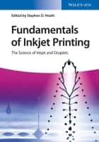 Fundamentals of Inkjet Printing ebook by Stephen D. Hoath