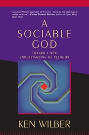 A Sociable God - Toward a New Understanding of Religion ebook by Ken Wilber,Roger Walsh