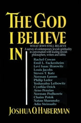 THE GOD I BELIEVE IN ebook by JOSHUA O. HABERMAN