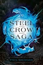 Steel Crow Saga ebook by Paul Krueger