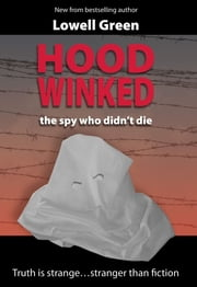 Hoodwinked - the spy who didn't die ebook by Lowell Green