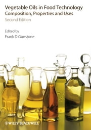 Vegetable Oils in Food Technology - Composition, Properties and Uses ebook by Frank Gunstone