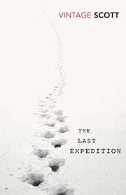 The Last Expedition ebook by R. F. Scott,Ranulph Fiennes