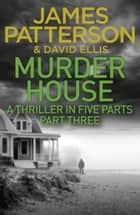 Murder House: Part Three ekitaplar by James Patterson