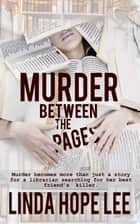 Murder Between the Pages ebook by Linda Hope Lee