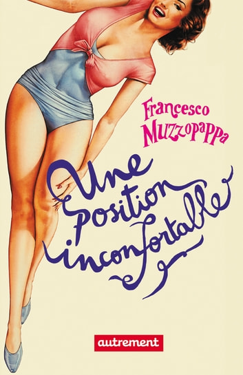 Une position inconfortable ebook by Francesco Muzzopappa