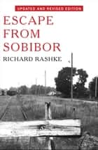 Escape from Sobibor ebook by Revised and Updated Edition