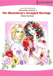 The Blacksheep's Arranged Marriage (Harlequin Comics) - Harlequin Comics ebook by Karen Toller Whittenburg, Reiko Kishida
