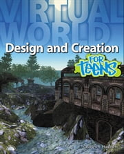 Virtual World Design and Creation for Teens ebook by Charles Ryan Hardnett