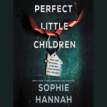 Perfect Little Children - A Novel audiobook by Sophie Hannah