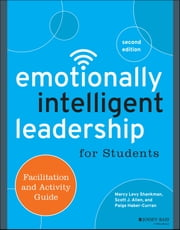 Emotionally Intelligent Leadership for Students - Facilitation and Activity Guide ebook by Marcy Levy Shankman,Scott J. Allen,Paige Haber-Curran