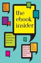 The eBook Insider ebook by Editors and Authors at Knopf Doubleday Publishing Group