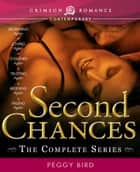 Second Chances - The Complete Series ebook by Peggy Bird