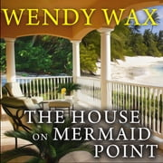 The House on Mermaid Point audiobook by Wendy Wax