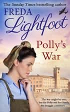 Polly's War ebook by Freda Lightfoot