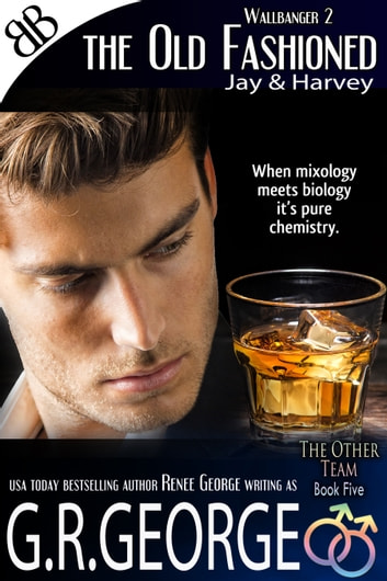 The Old Fashioned - Wallbanger 2 ebook by G.R. George,Renee George