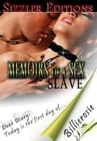 MEMOIRS OF A SEX SLAVE - THE CONFESSIONS OF A SUBMISSIVE WOMAN ebook by BILLIEROSIE