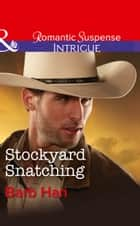 Stockyard Snatching (Mills & Boon Intrigue) (Cattlemen Crime Club, Book 1) ebook by Barb Han