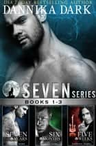 The Seven Series Boxed Set (Books 1-3) eBook par Dannika Dark
