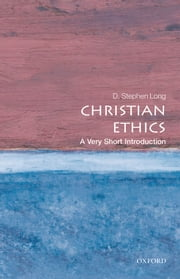 Christian Ethics: A Very Short Introduction ebook by D. Stephen Long