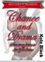 Chance & Drama - Book 4 - Sometimes drama is as deadly as chance ebook by Kole Black, El James Mason (editor), Triple Crown Publications (compiler)