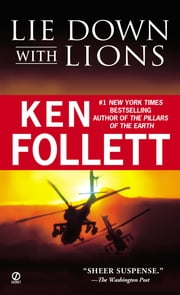 Lie Down with Lions ebook by Ken Follett