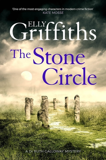 The Stone Circle - The Dr Ruth Galloway Mysteries 11 ebook by Elly Griffiths