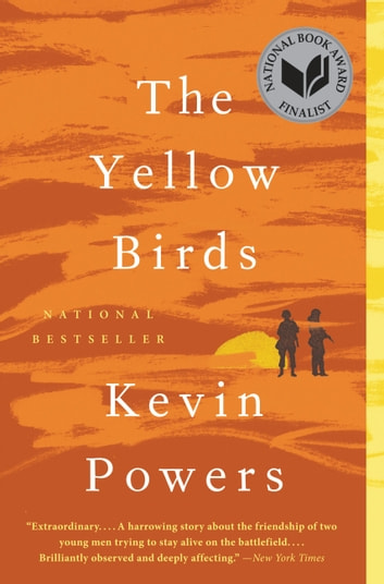 The Yellow Birds - A Novel ebook by Kevin Powers