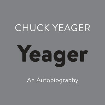 Yeager - An Autobiography audiobook by Chuck Yeager