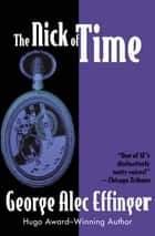 The Nick of Time ebook by George Alec Effinger