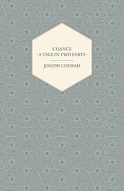 Chance - A Tale In Two Parts ebook by Joseph Conrad