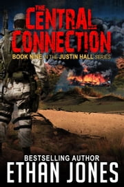The Central Connection (Justin Hall # 9) - Justin Hall # 9 ebook by Ethan Jones