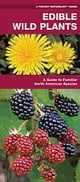 Edible Wild Plants - A Folding Pocket Guide to Familiar North American Species ebook by James Kavanagh,Waterford Press,Raymond Leung